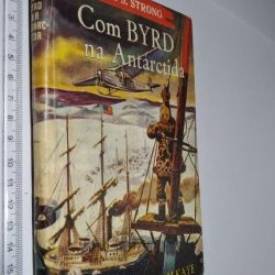Com BYRD na Antárctida - Charles S. Strong