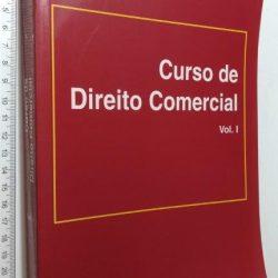 Curso de Direito Comercial (Vol. 1) - José Manuel Coutinho de Abreu
