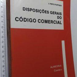 Disposições Gerais do Código Comercial - J. Pinto Furtado