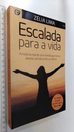 Escalada para a vida - Zélia Lima