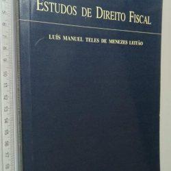 Estudos de Direito Fiscal - Luís Manuel Teles de Menezes Leitão