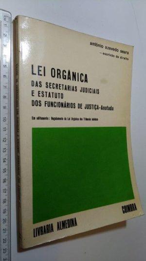 Lei orgânica das secretarias judiciais (Anotada) - António Azevedo Seara