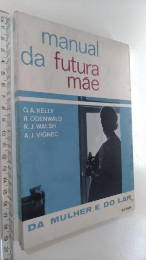 Manual da futura mãe - G. A. Kelly