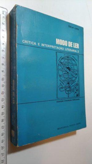 Modo de ler (Crítica e interpretação literária 2) - Óscar Lopes