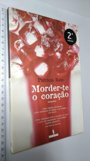 Morder-te o coração - Patrícia Reis