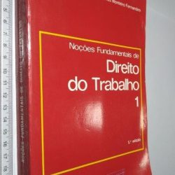 Noções Fundamentais de Direito de Trabalho 1 - António de Lemos Monteiro Fernandes