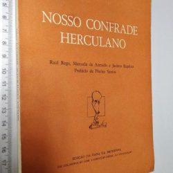 Nosso confrade Herculano - Raúl Rego / Manuela de Azevedo / Jacinto Baptista