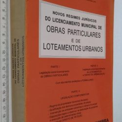 Novos Regimes Jurídicos do Licenciamento Municipal de Obras Particulares e de Loteamentos Urbanos - João do Couto Neves