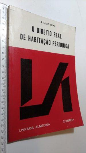 O Direito Real de Habitação Periódica - A. Lúcio Vidal