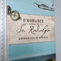O romance ilegal do Sr. Rodolfo - António Eça de Queiroz