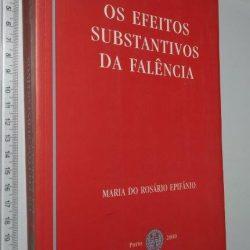 Os Efeitos Substantivos da Falência - Maria R. Epifânio