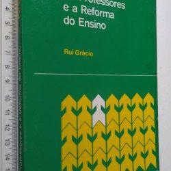Os professores e a reforma do ensino - Rui Grácio