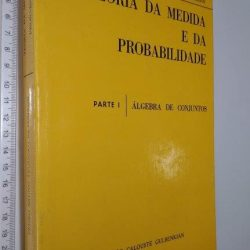 Teoria da medida e da probabilidade (Parte 1 - Álgebra de conjuntos) - Pedro Nuno Teodoro Braumann
