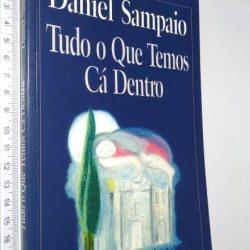Tudo O Que Temos Cá Dentro - Daniel Sampaio