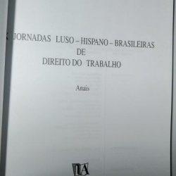 X Jornadas Luso-Hispano-Brasileiras de Direito do Trabalho (Anais) - António Moreira