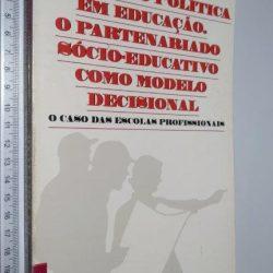 A decisão política em educação. O partenariado sócio-educativo como modelo decisional - Maria Margarida Marques