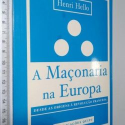A maçonaria na Europa - Henri Hello