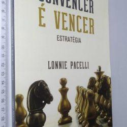 Convencer é Vencer (Estratégia) - Lonnie Pacelli