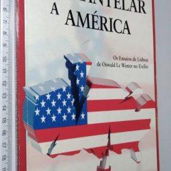 Desmantelar A América - Dr. Oswald Le Winter