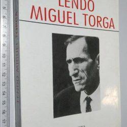 Lendo Miguel Torga - António Freire