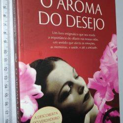 O Aroma do Desejo - Rachel Herz