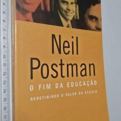 O Fim da Educação - Neil Postman