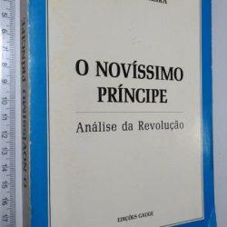 O Novíssimo Príncipe (Análise da Revolução) - Adriano Moreira