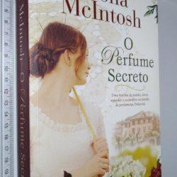 O Perfume Secreto - Fiona Mcintosh