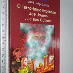 O Terrorismo Explicado aos Jovens e aos Outros - José Jorge Letria