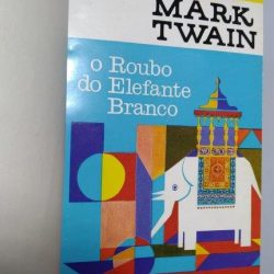 O roubo do elefante branco - Mark Twain