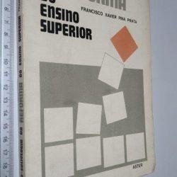Psico-sociologia da reforma do ensino superior - Francisco Xavier Pina Prata