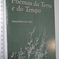Poemas da terra e do tempo - Diamantino do Jogo