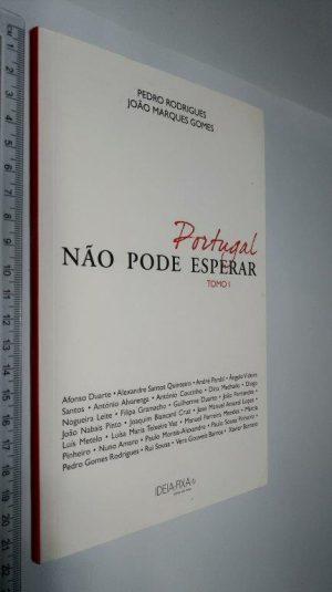 Portugal não pode esperar (Tomo I) - Pedro Rodrigues