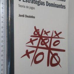 Prisioneiros Com Dilemas E Estratégias Dominantes (Teoria De Jogos) - Jordi Deulofeu