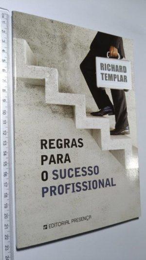 Regras para o Sucesso Profissional - Richard Templar