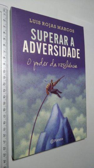 Superar a Adversidade - Luis Rojas Marcos