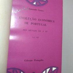 A Evolução Económica De Portugal Dos Séculos XII A XV (Vol. VII) - Armando Castro