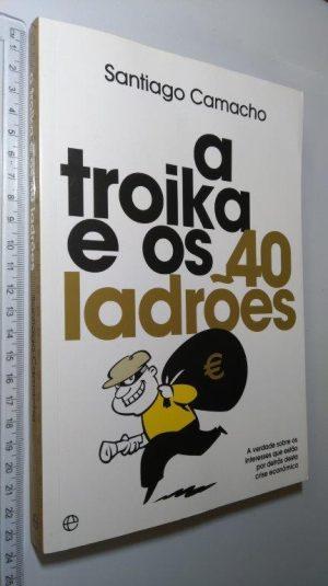 A Troika e os 40 Ladrões - Santiago Camacho