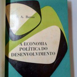 A economia política do desenvolvimento - Paul A. Baran