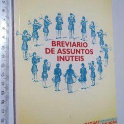 Breviário De Assuntos Inúteis - José Alberto Braga