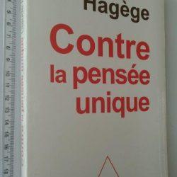 Contre la pensée unique - Claude Hagège