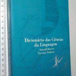 Dicionário das Ciências da Linguagem - Oswald Ducrot / Tzvetan Todorov