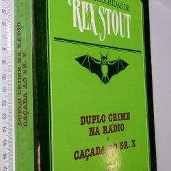 Duplo Crime na Rádio + Caçada ao Sr.X - Rex Stout