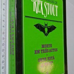 Morte em Três Actos + Onde Está A Mãe - Rex Stout