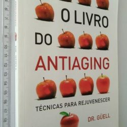 O Livro do Antiaging (Técnicas para Rejuvenescer) - Javier Guell