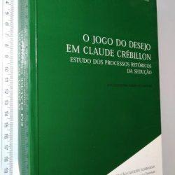 O jogo do desejo em Claude Crébillon - Ana Alexandra Seabra de Carvalho