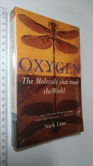 Oxygen (The molecule that made the world) - Nick Lane