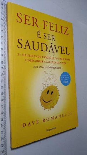 Ser Feliz é Ser Saudável - Dave Romanelli