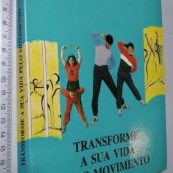 Transforme a sua vida pelo movimento - Isolina Peixoto