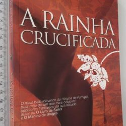 A Rainha Crucificada - Gilbert Sinoué